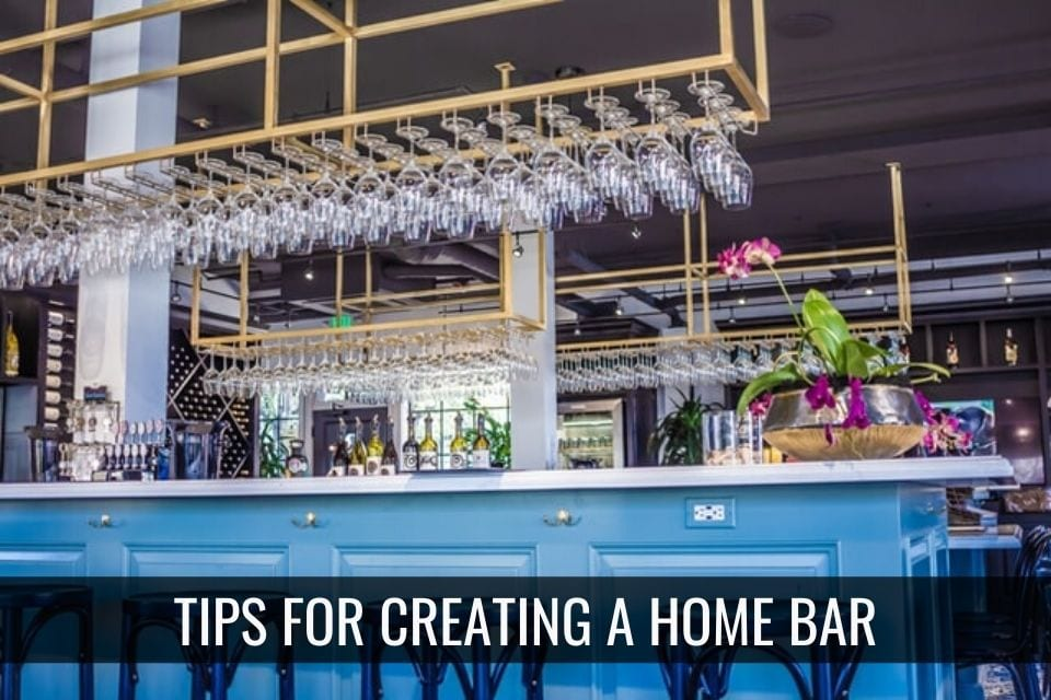 Tips For Creating A Home Bar